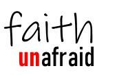 Faith Unafraid: Fear the Lord